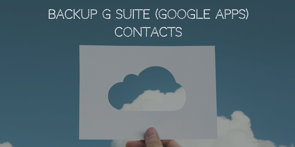 take backup of google apps contacts