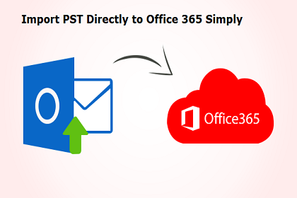 Import PST Directly to Office 365
